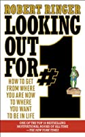 Looking Out for #1: How to Get from Where You Are Now to Where You Want to Be in Life