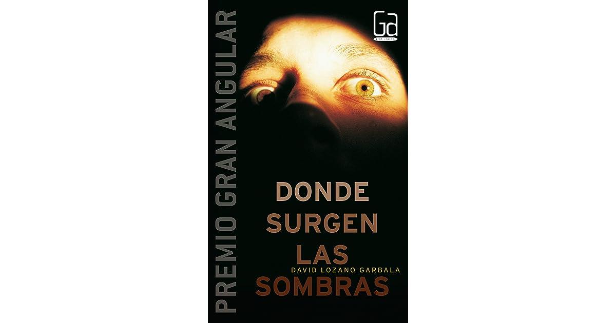 Donde Surgen Las Sombras By David Lozano Garbala