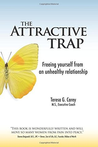 The Attractive Trap: Freeing Yourself from an Unhealthy Relationship