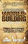 Advanced WORLDBUILDING: A creative writing guide.