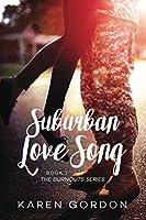 Suburban Love Song (Burnouts Book 1)