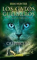Crepúsculo (Los gatos guerreros: La nueva profecía, #5)