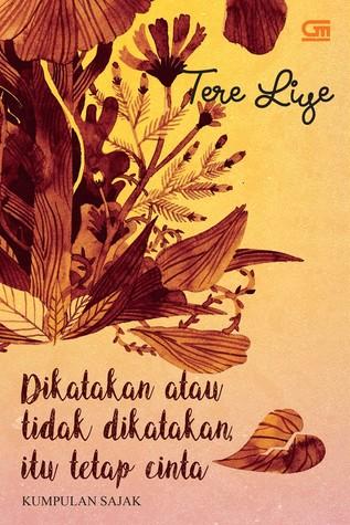 Dikatakan Atau Tidak Dikatakan Itu Tetap Cinta By Tere Liye