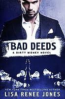 Bad Deeds (Dirty Money, #3)