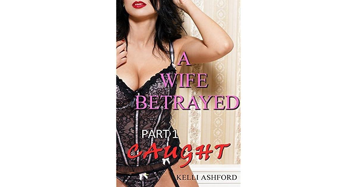 Caught A Wife Betrayed Book 1 By Kelli Ashford