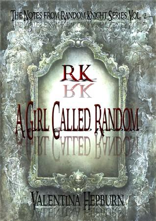A Girl Called Random (Notes from Random Knight #2)