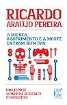 A Doença, o Sofrimento e a Morte Entram Num Bar by Ricardo Araújo Pereira