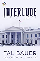 Interlude: First Noel (The Executive Office #3.5)