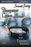 Dangerous Curves Ahead (Suncoast Society)