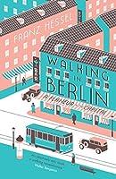 Walking in Berlin: a flaneur in the capital