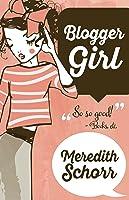 Blogger Girl (Blogger Girl, #1)