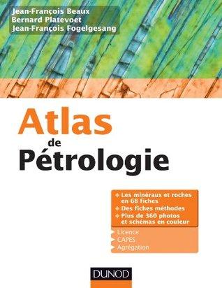 ATLAS DE PÉTROLOGIE : LES MINÉRAUX ET ROCHES EN 68 FICHES ET 360 PHOTOS