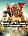 Game of Thrones TV - Book Differences