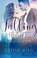 Falling Hearts: Niemals ohne dich (Love-in-London 3)