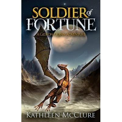 Soldier of fortune a gideon quinn adventure by kathleen mcclure fandeluxe PDF