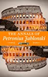 The Annals of Petronius Jablonski: An Odyssey of Historic Proportions and Priceless Treasure of Philosophy