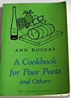 A Cookbook For Poor Poets And Others