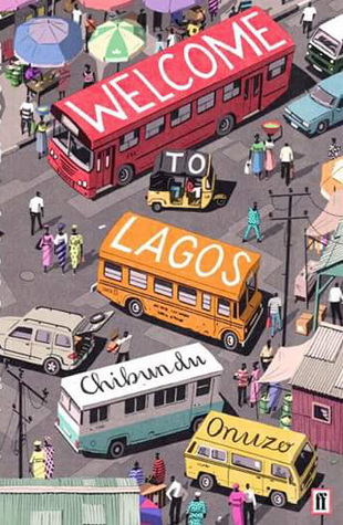 Welcome to Lagos by Chibundu Onuzo