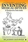 Inventing Medical Devices (A Perspective from India)