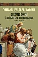 Yunan Felsefe Tarihi 1: Sokrates Öncesi İlk Filozoflar ve Pythagorasçılar