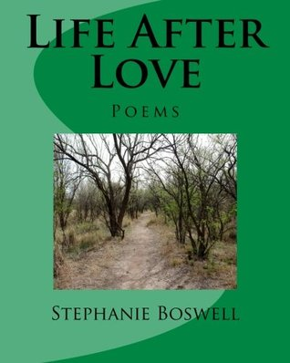 Life After Love: Poems by Stephanie Boswell