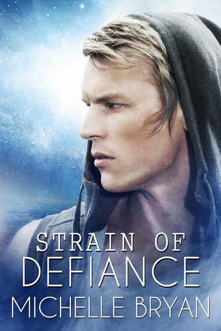 Strain of Defiance by Michelle Bryan