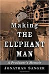 Making the Elephant Man by Jonathan Sanger