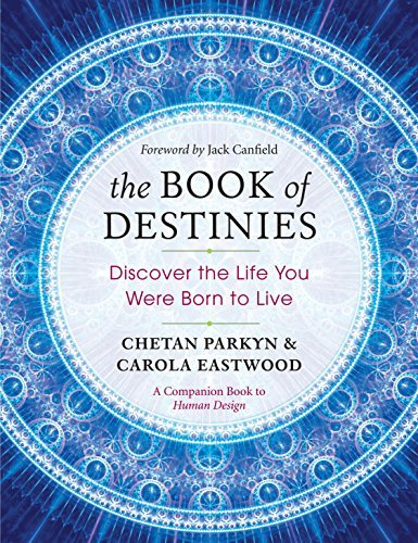 Chetan Parkyn  Carola Eastwood - The Book Of Destinies  Discover The Life You Were Born To Live