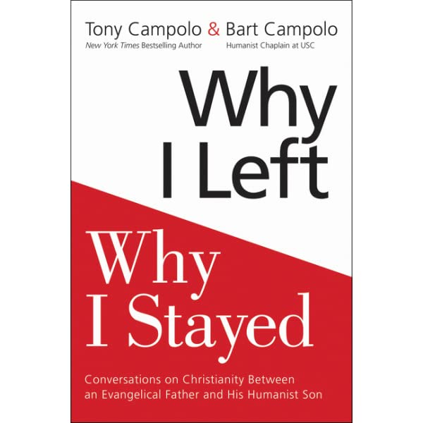 Why I Left Why I Stayed Conversations on Christianity Between an Evangelical Father and His Humanist Son