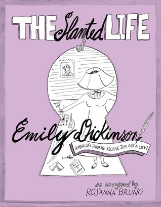 The Slanted Life of Emily Dickinson by Rosanna Bruno