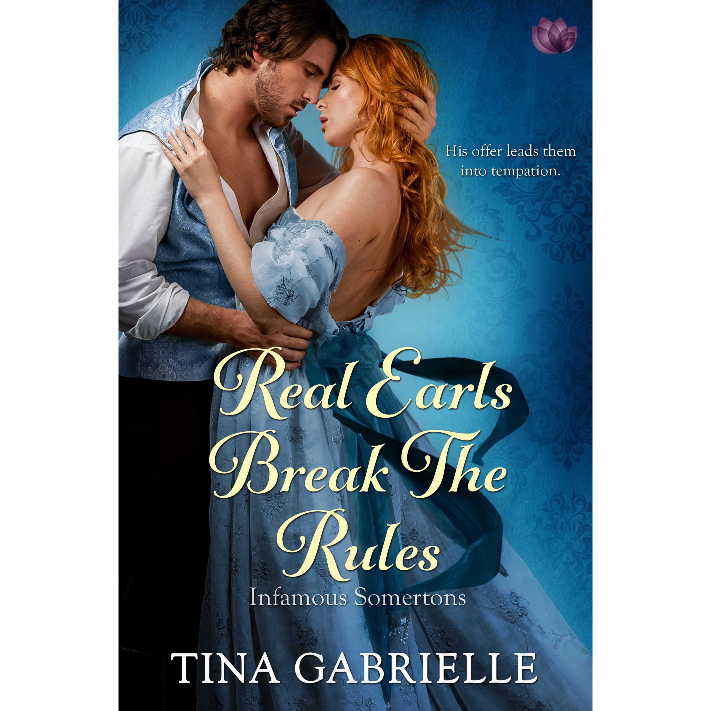 Real Earls Break The Rules (the Infamous Somertons #2) By Tina Gabrielle €�  Reviews, Discussion, Bookclubs, Lists