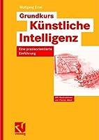 Grundkurs Künstliche Intelligenz. Eine praxisorientierte Einführung