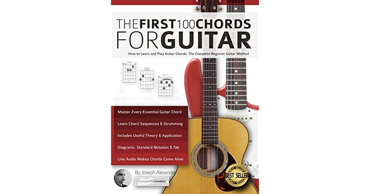 Guitar The First 100 Chords For Guitar How To Learn And Play