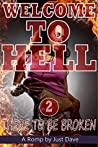 There to be Broken (Welcome to Hell Book 2)
