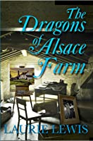 The Dragons of Alsace Farm (Second Chance Romance #1)