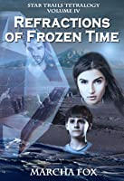 Refractions of Frozen Time