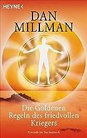 Die Goldenen Regeln des friedvollen Kriegers: Ein praktisches Handbuch