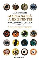 Marea șansă a existenței: evoluția și dezvoltarea omului