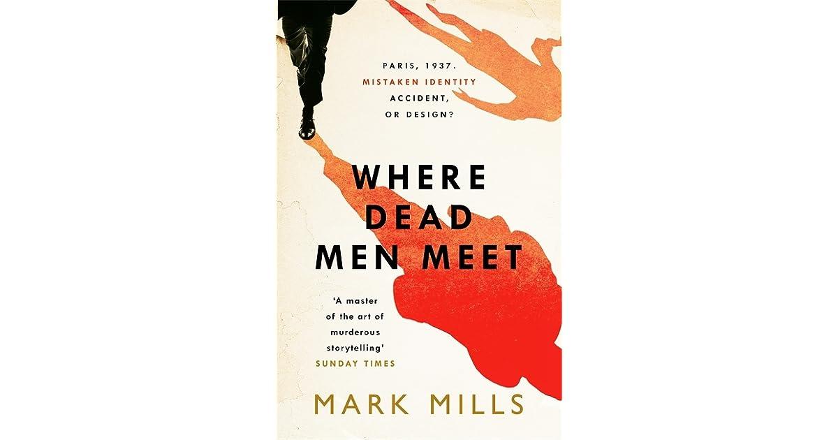 e50e0a4543 Where Dead Men Meet by Mark Mills