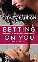 Betting on You (Danvers, #4.5)