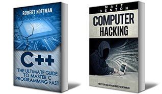 C++: The Ultimate Guide to Master C Programming and Hacking Guide for Beginners (C Programming, HTML, Javascript, Programming, Coding, CSS, Java, PHP Book 10)