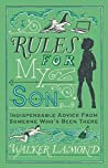 Rules for My Son: Indispensable Advice From Someone Who's Been There