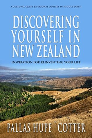 Discovering Yourself in New Zealand: Inspiration for Reinventing for Life