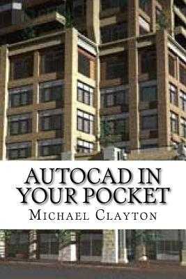 AutoCAD in Your Pocket  by  Michael Clayton