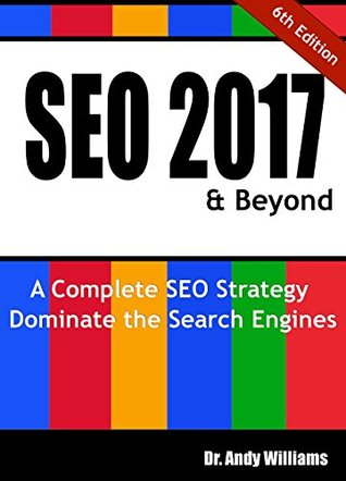 SEO 2017 & Beyond by Andy      Williams
