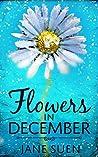 Flowers in December (Flowers in December #1)