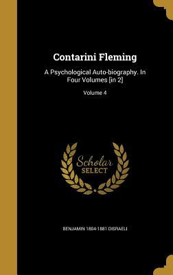 Contarini Fleming: A Psychological Auto-Biography. in Four Volumes [In 2]; Volume 4