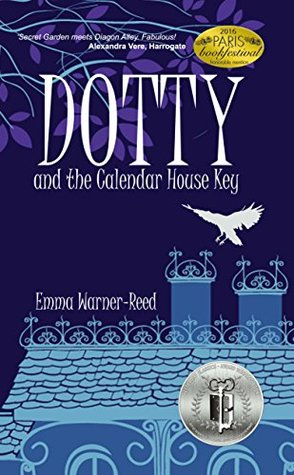 DOTTY and the Calendar House Key: A Magical Fantasy Adventure for 8-12 year olds