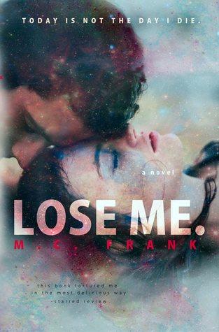 Lose Me.
