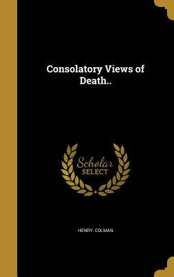 Consolatory Views of Death..  by  Henry Colman